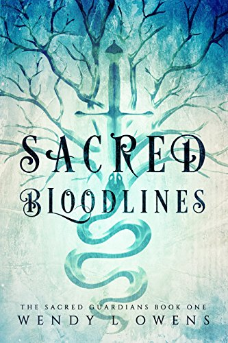 Sacred Bloodlines (The Sacred Guardians Book 1) by Wendy L Owens