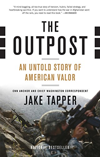 The Outpost: An Untold Story of American Valor by Jake Tapper