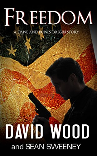 Freedom: A Dane and Bones Origins Story by David Wood
