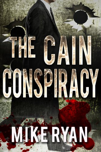 The Cain Conspiracy (The Cain Series Book 1) by Mike Ryan