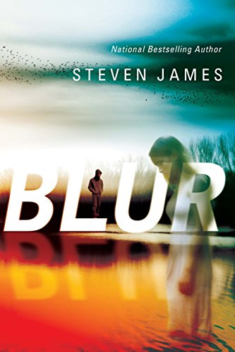 Blur (Blur Trilogy Book 1) by Steven James