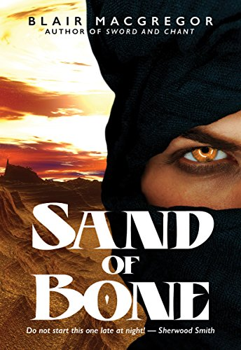 Sand of Bone (Desert Rising Book 1) by Blair MacGregor
