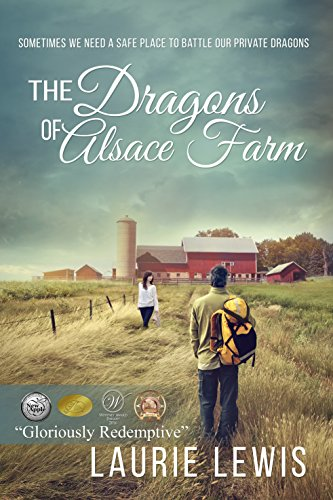 The Dragons of Alsace Farm: A Story of Love and Redemption by Laurie Lewis