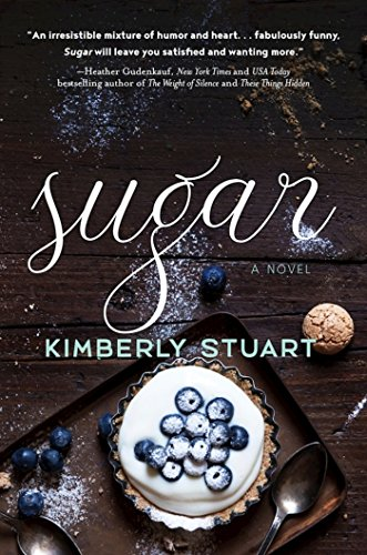 Sugar: A Novel by Kimberly Stuart