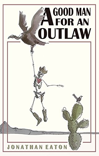 A Good Man for an Outlaw by Jonathan Eaton