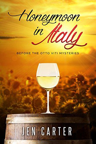 Honeymoon in Italy: Before the Otto Viti Mysteries by Jen Carter