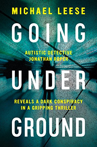 Going Underground: Autistic British detective. (Jonathan Roper Investigates Book 1) by Michael Leese