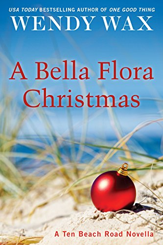A Bella Flora Christmas (Ten Beach Road Novella) by Wendy Wax