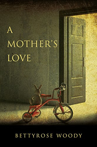 A Mother's Love by Bettyrose Woody