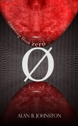 Counting from Zero (Mick O'Malley Series Book 1) by Alan B. Johnston