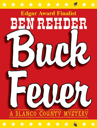 Buck Fever (Blanco County Mysteries Book 1) by Ben Rehder