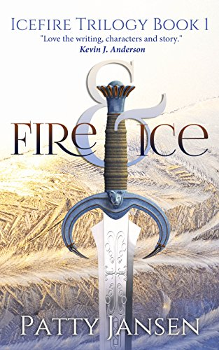 Fire & Ice (Icefire Trilogy Book 1) by Patty Jansen