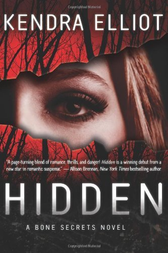 Hidden (A Bone Secrets Novel Book 1) by Kendra Elliot