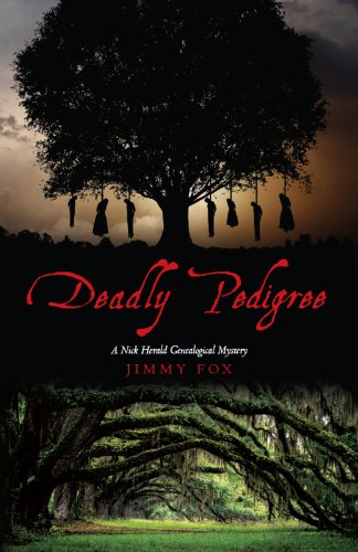 Deadly Pedigree: A Nick Herald Genealogical Mystery by Jimmy Fox