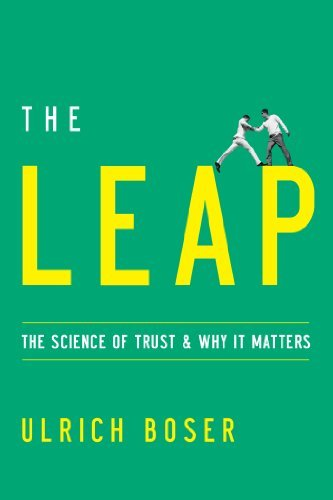 The Leap: The Science of Trust and Why It Matters by Ulrich Boser