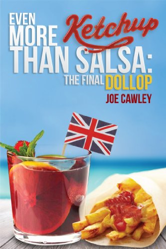 Even More Ketchup than Salsa: The Final Dollop by Joe Cawley