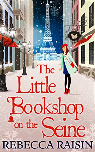The Little Bookshop On The Seine (The Little Paris Collection, Book 1) by Rebecca Raisin