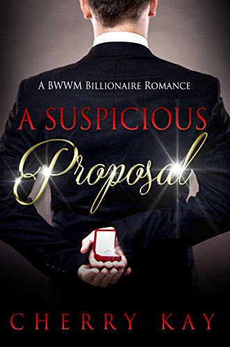 A Suspicious Proposal by Cherry Kay