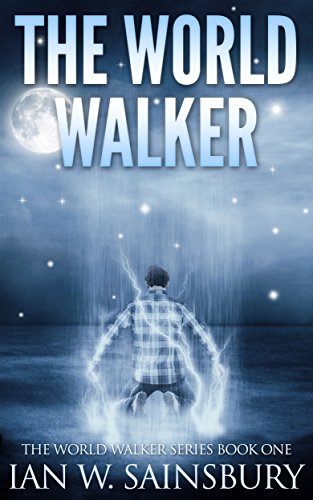 The World Walker (The World Walker Series Book 1) by Ian W. Sainsbury