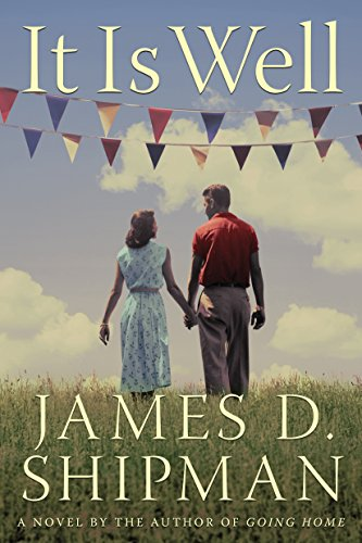 It Is Well: A Novel by James D. Shipman