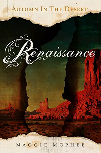 Renaissance (Autumn In The Desert Book 1) by Maggie McPhee