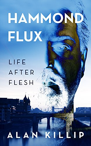 Hammond Flux, Life After Flesh by Alan Killip