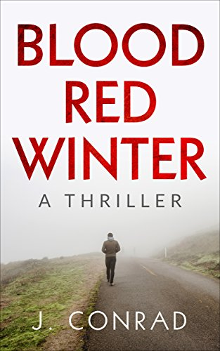 Blood Red Winter: A Thriller by J. Conrad