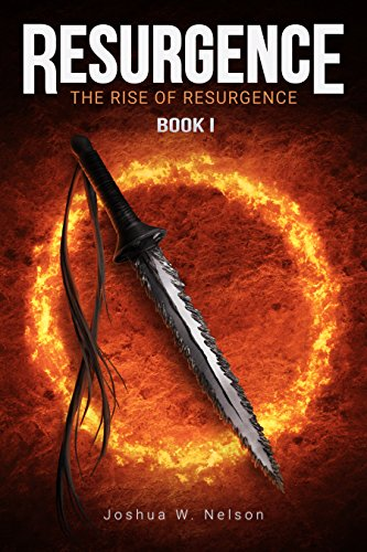 Resurgence: The Rise of Resurgence Book I by Joshua W. Nelson