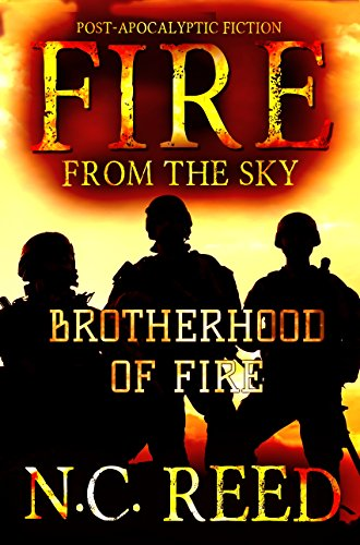 Fire From the Sky: Brotherhood of Fire by N.C. Reed