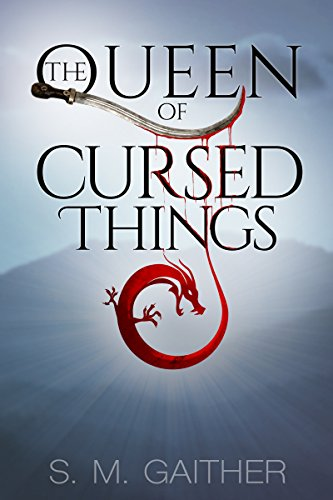 The Queen of Cursed Things (The Sundolian Empire Book 1) by S.M. Gaither