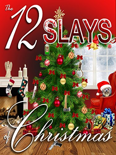The 12 Slays of Christmas by Various Authors