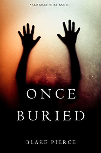 Once Buried (A Riley Paige Mystery—Book 11) by Blake Pierce
