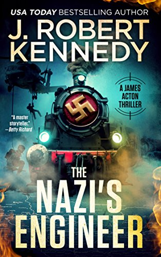 The Nazi's Engineer (A James Acton Thriller, #20) (James Acton Thrillers) by J. Robert Kennedy