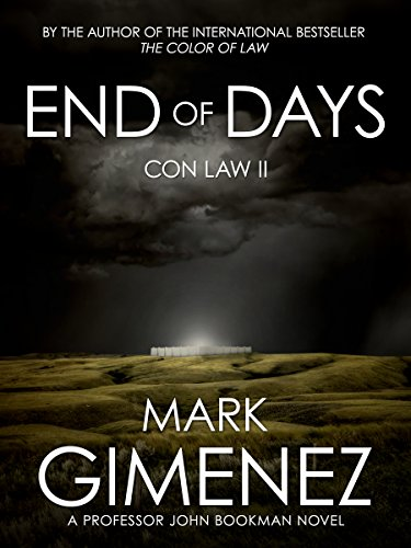 End of Days: Con Law II (Professor John Bookman Book 2) by Mark Gimenez