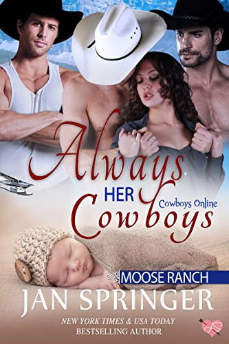 Always Her Cowboys: Moose Ranch (Cowboys Online Book 5) by Jan Springer