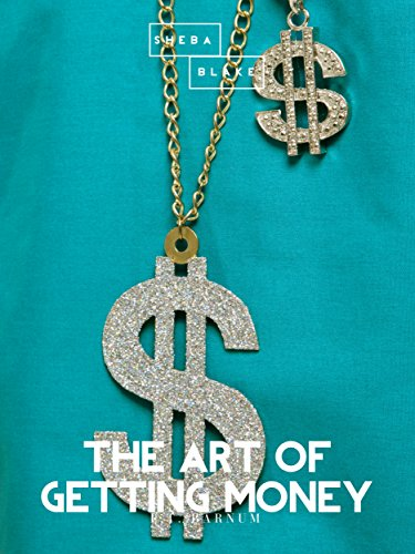 The Art of Getting Money by P.T. Barnum