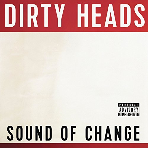 Sound of Change  By Dirty Heads