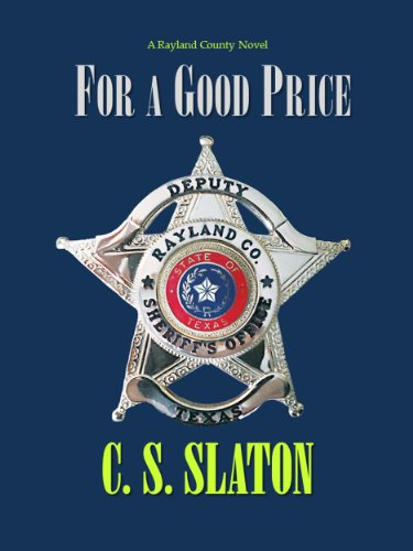 For a Good Price (Rayland County Series Book 1) by C.S. Slaton