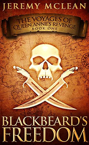 Blackbeard's Freedom: A Historical Fantasy Pirate Adventure Novel by Jeremy McLean