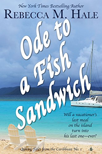 Ode to a Fish Sandwich (Quirky Tales from the Caribbean Book 1) by Rebecca M. Hale