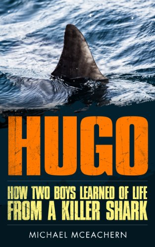 HUGO How Two Boys Learned of Life From a Killer Shark by Michael McEachern
