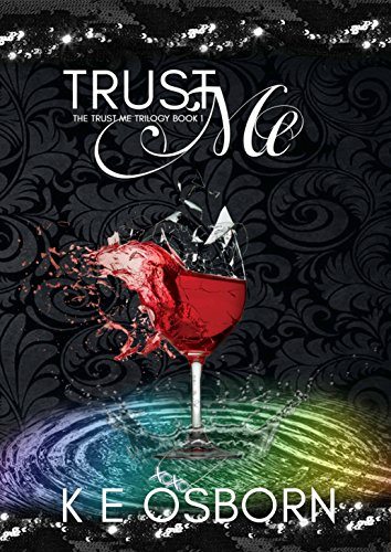 Trust Me (The Trust Me Trilogy Book 1) by K E Osborn