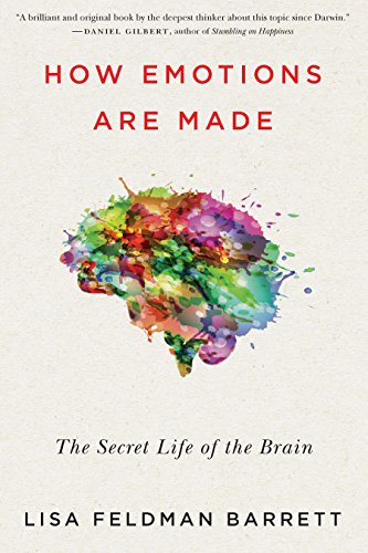 How Emotions Are Made: The Secret Life of the Brain by Lisa Feldman Barrett