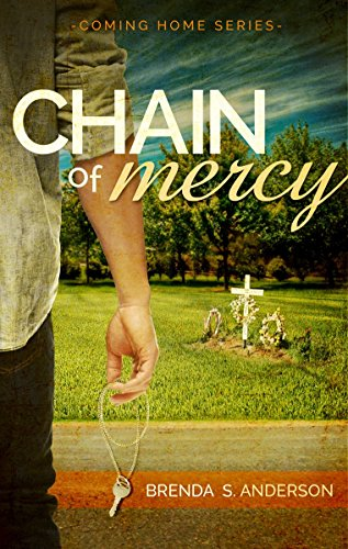 Chain of Mercy (Coming Home Book 1) by Brenda S. Anderson
