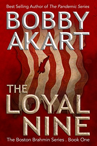 he Loyal Nine: Post-Apocalyptic Survival Thriller by Bobby Akart