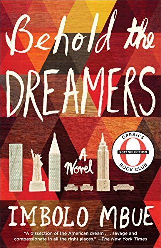 Behold the Dreamers (Oprah's Book Club): A Novel by Imbolo Mbue