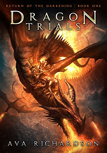 Dragon Trials (Return of the Darkening Book 1) by Ava Richardson