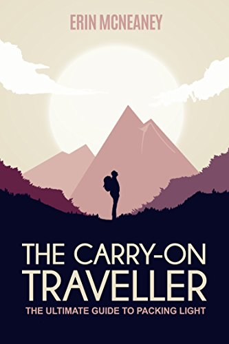 The Carry-On Traveller: The Ultimate Guide to Packing Light by Erin McNeaney