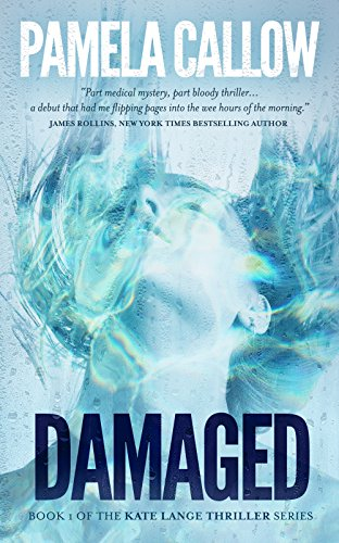 DAMAGED (The Kate Lange Thriller Series Book 1) by Pamela Callow