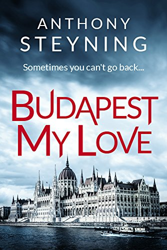 Budapest My Love by Anthony Steyning